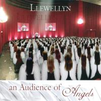 An Audience of Angels [CD] Llewellyn