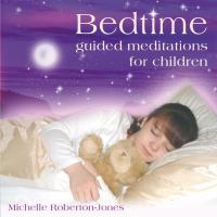 Bedtime - Guided Meditation for Children [CD] Roberton-Jones, Michelle