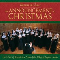 Women in Chant - Announcement of Christmas [CD] Benedictine Nuns of the Abbey of Regina Laudis