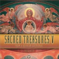 Sacred Treasures Vol. 5 (CD) From a Russian Cathedral