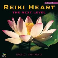Reiki Heart - The Next Level [CD] Grollo & Capitanata