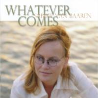 Whatever Comes [CD] van Baaren, Sabine
