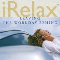 iRelax - Leaving the Workday Behind [CD] V. A. (Real Music)