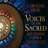 Caroline Myss' Voices of the Sacred [CD] Bellissima Opera