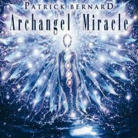 Archangel Miracle [CD] Bernard, Patrick