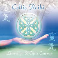 Celtic Reiki [CD] Conway, Chris & Llewellyn
