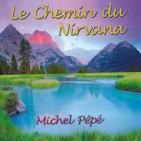 Le Chemin du Nirvana [CD] Pepe, Michel