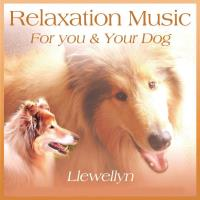 Relaxation Music for You & Your Dog [CD] Llewellyn