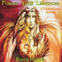 Forget Your Limitations - A Trance Dance Journey [CD] Rishi & Harshil