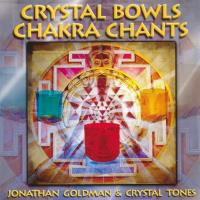 Crystal Bowls Chakra Chants [CD] Goldman, Jonathan