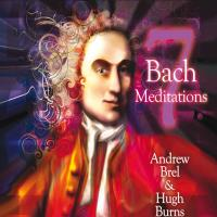 7 Bach Meditations [CD] Brel, Andrew & Burns, Hugh