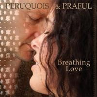 Breathing Love [CD] Peruquois & Praful