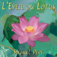 L'Eveil du Lotus [CD] Pepe, Michel