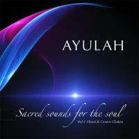 Sacred Sounds for the Soul Vol. 1 [CD] Ayulah