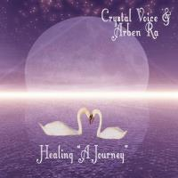 Healing - A Journey [CD] Crystal Voice & Arben Ra
