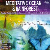 Meditative Ocean & Meditative Rainforest [2CDs] Thompson, Jeffrey Dr.