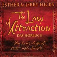 The Law of Attraction - Hörbuch [3CDs] Hicks, Esther & Jerry