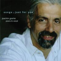 Songs Just For You [CD] Goerke, Joachim