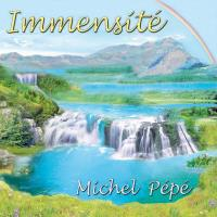 Immensite [CD] Pepe, Michel
