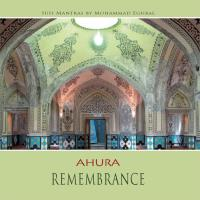Remembrance [CD] Ahura - Mohammad Eghbal
