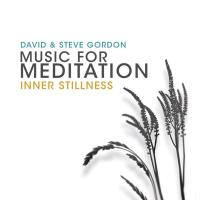 Inner Stillness - Music for Meditation [CD] Gordon, David & Steve