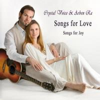 Songs for Love, Songs for Joy (CD) Crystal Voice & Arben Ra