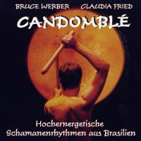 Candomblé [CD] Werber, Bruce & Fried, Claudia
