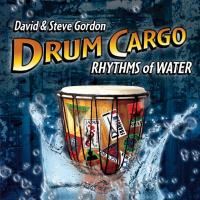 Drum Cargo - Rhythms of Water [CD] Gordon, David & Steve