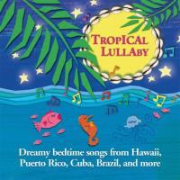 Tropical Lullaby* [CD] V. A. (Ellipsis Arts)