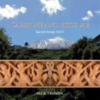 Carry Me and Hold Me - Sacred Songs Vol. 2 [CD] Ali & Friends
