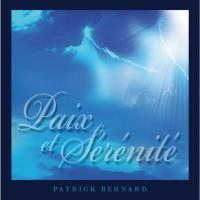 Peace and Serenity [CD] Bernard, Patrick