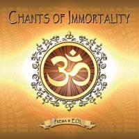 Chants of Immortality [CD] Prema & EOL