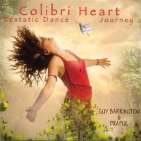 Colibri Heart Ecstatic Dance Journey [CD] Barrington, Guy & Praful
