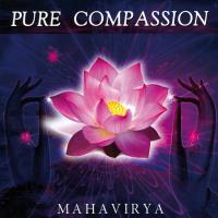 Pure Compassion [CD] Mahavirya (Robert Lafond)