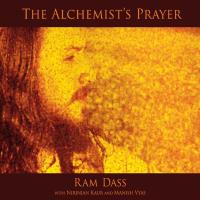 The Alchemist's Prayer [CD] Ram Dass