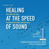 Healing at the Speed of Sound 1 - Calm and Relaxing [CD] Campbell, Don & Doman, Alex