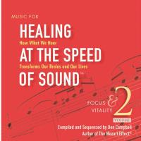 Healing at the Speed of Sound 2 - Focus & Vitality [CD] Campbell, Don & Doman, Alex