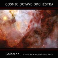 Gaiatron live at Ricochet Gathering Berlin [CD] Cosmic Octave Orchestra