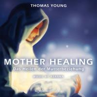 Mother Healing [CD] Young, Thomas