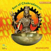 Son of Chakradancer [CD] Brainscapes