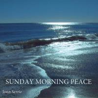 Sunday Morning Peace [CD] Serrie, Jonn