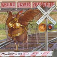 Twinkleberry - The Belly Dancing Chicken [CD] Lewis, Brent presents