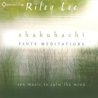 Shakuhachi Flute Meditations [CD] Lee, Riley