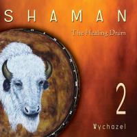 Shaman - The Healing Drum Vol. 2 [CD] Wychazel