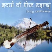 Soul of the Esraj [CD] Wertheimer, Benjy