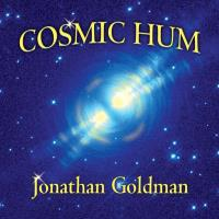 Cosmic Hum [CD] Goldman, Jonathan