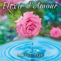 Elixir d'Amour [CD] Pepe, Michel