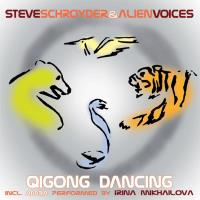 Qi Gong Dancing [CD] Schroyder, Steve & Alien Voices