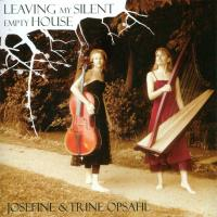 Leaving My Silent Empty House [CD] Opsahl, Trine & Josefine