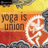 Yoga is Union* (CD) Colletti, Tom
